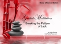 GM - Breaking the Pattern of Lack Guided Meditation, Meditation for Beginners, Meditation, how to calm my mind, what is guided meditation, meditations based on a course in miracles, help me find peace, where is god, Robin Duncan meditations, need help in calming my mind, help with worry, meditations and a course in miracles, ACIM Meditations, Help me to meditate, Guided Meditation for sleep, Meditation for anxiety, Meditation for Stress, Guided visualization Meditation, Guided visualization