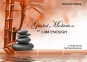GM - I AM ENOUGH Guided Meditation i am enough, i am enough, being enough, accepting myself, am i enough, being strong, Guided Meditation, Meditation for Beginners, Meditation, how to calm my mind, what is guided meditation, meditations based on a course in miracles, help me find peace, where is god, Robin Duncan meditations, need help in calming my mind, help with worry, meditations and a course in miracles, ACIM Meditations, Help me to meditate, Guided Meditation for sleep, Meditation for anxiety, Meditation for Stress, Guided visualization Meditation, Guided visualization