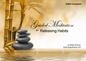 GM - Releasing Habits Guided Meditation Releasing Habits, Releasing Habits, why do i have bad habits, bad habits, things i do to much, Guided Meditation, Meditation for Beginners, Meditation, how to calm my mind, what is guided meditation, meditations based on a course in miracles, help me find peace, where is god, Robin Duncan meditations, need help in calming my mind, help with worry, meditations and a course in miracles, ACIM Meditations, Help me to meditate, Guided Meditation for sleep, Meditation for anxiety, Meditation for Stress, Guided visualization Meditation, Guided visualization