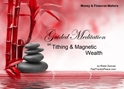 GM - Tithing & Magnetic Wealth how to give away money, gifting, giving, being wealthy, Magnetic weath, how to tithe, What is tithing, Wealth, Guided Meditation Magnetic Wealth, Guided Meditation Tithing, Guided Meditation Tithing & Magnetic Wealth, Tithing & Magnetic Wealth, Guided Meditation, Meditation for Beginners, Meditation, how to calm my mind, what is guided meditation, meditations based on a course in miracles, help me find peace, where is god, Robin Duncan meditations, need help in calming my mind, help with worry, meditations and a course in miracles, ACIM Meditations, Help me to meditate, Guided Meditation for sleep, Meditation for anxiety, Meditation for Stress, Guided visualization Meditation, Guided visualization