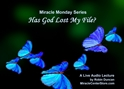 Has God Lost My File? In miracles, Miracle Monday, Audio, Lecture, Audio Lecture, Robin Duncan, Miracle Center Ca, ready, ACIM, wealth of, What is Acim,