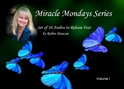 Miracle Mondays Series-10 Audios (Vol I) Miracle Mondays, Robin Duncan, A Course in Miracles, Relationship Counseling, Help with Money, Prayer about Money, Guided Meditation on Money