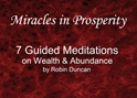 Miracles in Prosperity - 7 Guided Meditations Miracles in Prosperity, Manifesting Wealth, Help with Money, Prayer about Money, Guided Meditation on Money