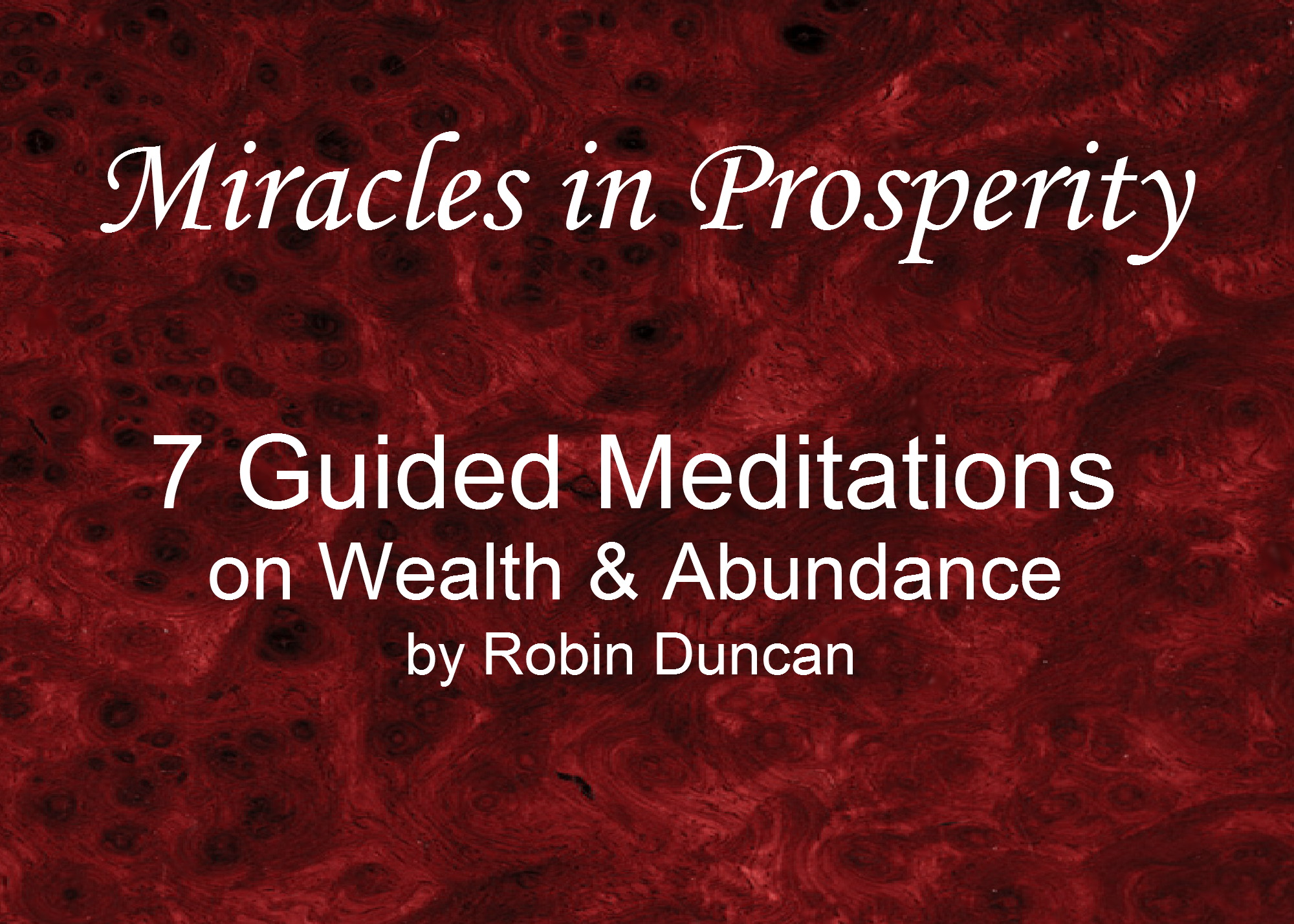 Miracles in Prosperity - 7 Guided Meditations