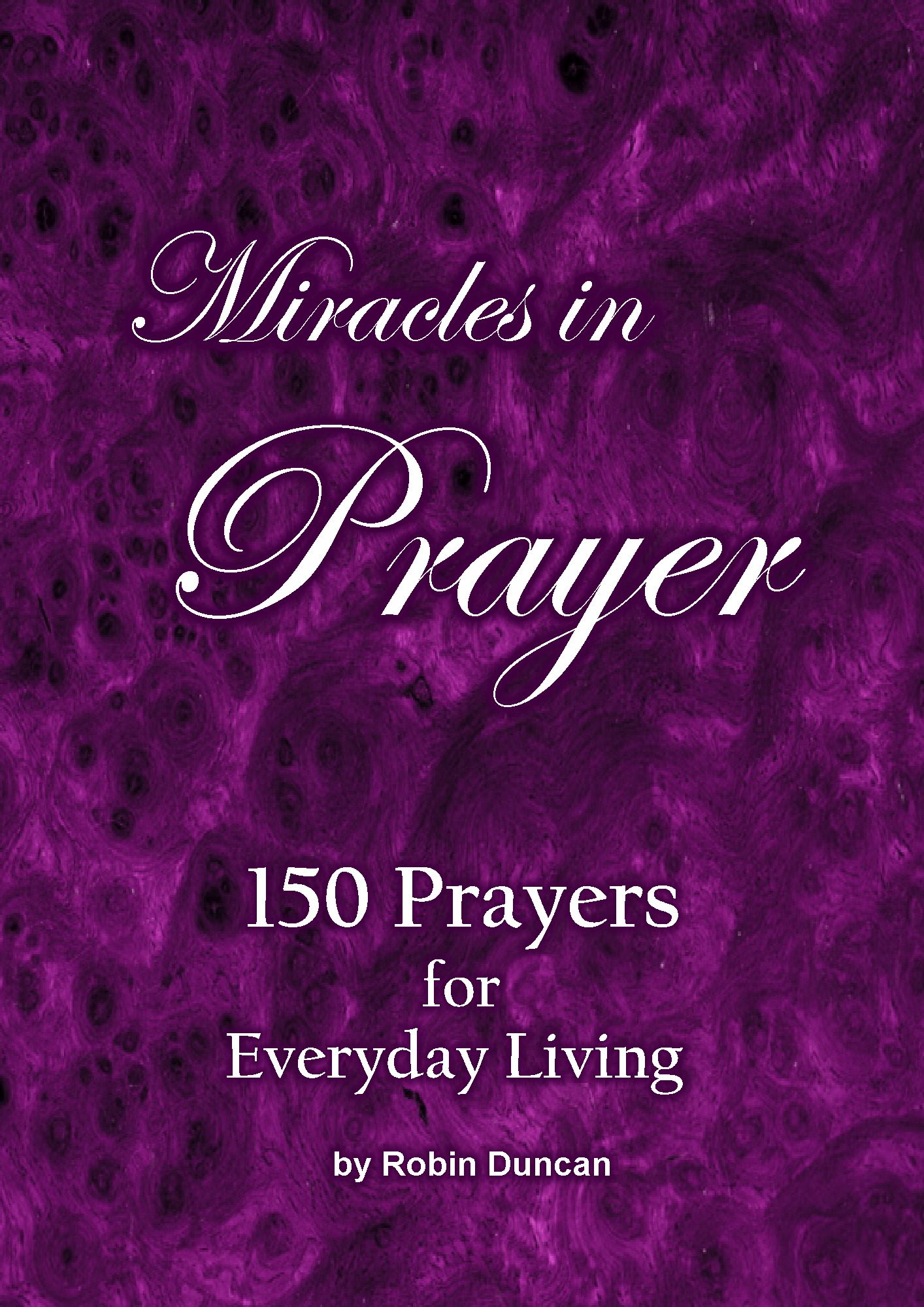 Miracles in Prayer Book by Robin Duncan