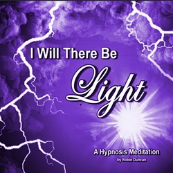 I Will There Be Light Hypnosis Meditation by Robin Duncan