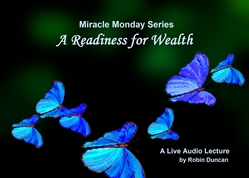 A Readiness for Wealth by Robin Duncan