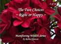 4 The Two Choices - Right or Happy